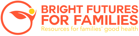 Bright Futures for Families | Resources for Families' good health and wellbeing